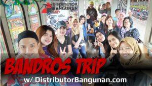 Bandros Trip With DistributorBangunan.com