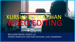 081322543099 | Pelatihan Video Editing Profesional